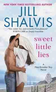 Sweet Little Lies: A Heartbreaker Bay Novel by Jill Shalvis