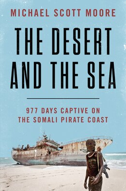 Book The Desert And The Sea by Michael Scott Moore