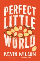 Perfect Little World: A Novel