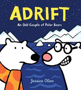 Book Adrift: An Odd Couple of Polar Bears by Jessica Olien