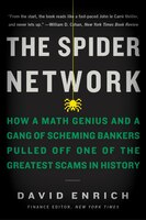The Spider Network: How A Math Genius And A Gang Of Scheming Bankers Pulled Off One Of The Greatest…