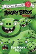 The Angry Birds Movie: Too Many Pigs by Chris Cerasi