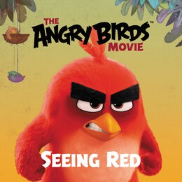 Book The Angry Birds Movie: Seeing Red by Sarah Stephens