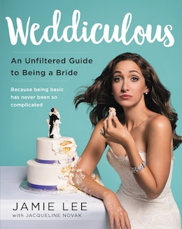 Book Weddiculous: An Unfiltered Guide To Being A Bride by Jamie Lee