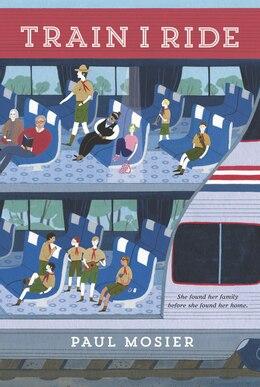 Book Train I Ride by Paul Mosier
