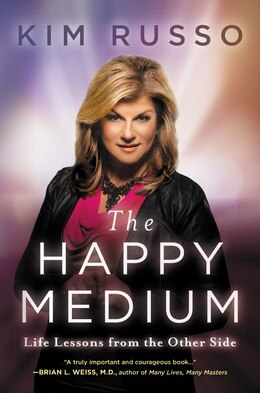Book The Happy Medium: Life Lessons From The Other Side by Kim Russo