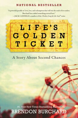 Book Life's Golden Ticket: A Story About Second Chances by Brendon Burchard