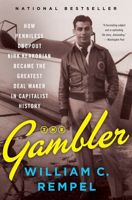 Book The Gambler: How A Penniless Dropout Became One Of The Greatest Deal Makers In Capitalist History by William C. Rempel