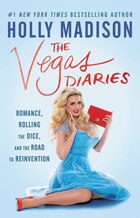 The Vegas Diaries: Romance, Rolling The Dice, And The Road To Reinvention