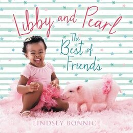 Book Libby And Pearl Board Book: The Best Of Friends by Lindsey Bonnice
