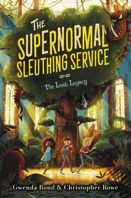 Book The Supernormal Sleuthing Service #1: The Lost Legacy by Gwenda Bond
