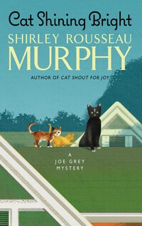 Cat Shining Bright: A Joe Grey Mystery