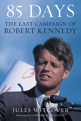 Book 85 days: The Last Campaign of Robert Kennedy by Jules Witcover