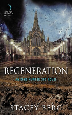 Book Regeneration: An Echo Hunter 367 Novel by Stacey Berg