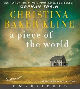 Book A Piece Of The World Cd: A Novel by Christina Baker Kline