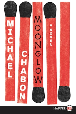 Book Moonglow: A Novel by Michael Chabon