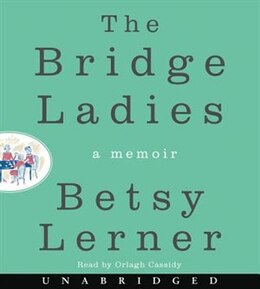 Book The Bridge Ladies CD: A Memoir by Betsy Lerner