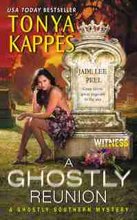A Ghostly Reunion: A Ghostly Southern Mystery by Tonya Kappes