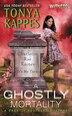 A Ghostly Mortality: A Ghostly Southern Mystery by Tonya Kappes