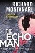The Echo Man: A Novel Of Suspense by Richard Montanari