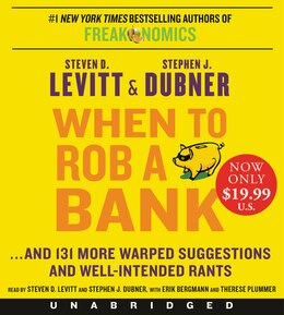 Book When to Rob a Bank Low Price CD: ...And 131 More Warped Suggestions and Well-Intended Rants by Steven D. Levitt