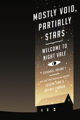 Book Mostly Void, Partially Stars: Welcome to Night Vale Episodes, Volume 1 by Joseph Fink