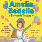 Amelia Bedelia Storybook Treasury #2 (Classic): Calling Doctor Amelia Bedelia; Amelia Bedelia and…