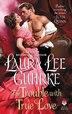 The Trouble With True Love: Dear Lady Truelove by Laura Lee Guhrke