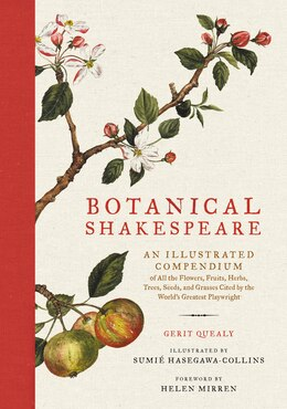 Book Botanical Shakespeare: An Illustrated Compendium Of All The Flowers, Fruits, Herbs, Trees, Seeds… by Gerit Quealy