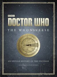 Doctor Who: The Whoniverse: The Untold History Of Space And Time