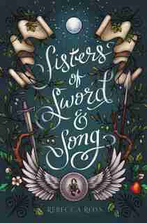 Sisters Of Sword And Song by Rebecca Ross