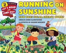 Book Running On Sunshine: How Does Solar Energy Work? by Carolyn Cinami Decristofano
