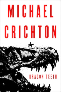 Dragon Teeth: A Novel