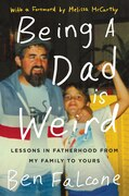 Book Being A Dad Is Weird: Lessons In Fatherhood From My Family To Yours by Ben Falcone
