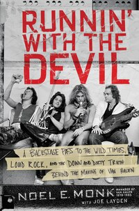 Runnin' With The Devil: A Backstage Pass To The Wild Times, Loud Rock, And The Down And Dirty Truth…