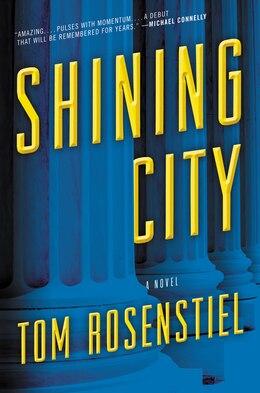 Book Shining City: A Novel by Tom Rosenstiel