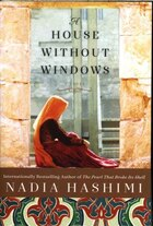 Book A House Without Windows: A Novel by Nadia Hashimi