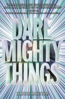 Book Dare Mighty Things by Heather Kaczynski