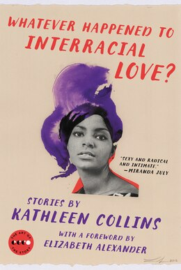 Book Whatever Happened to Interracial Love?: Stories by Kathleen Collins
