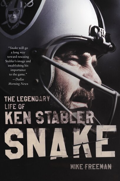 Snake: The Legendary Life Of Ken Stabler by Mike Freeman