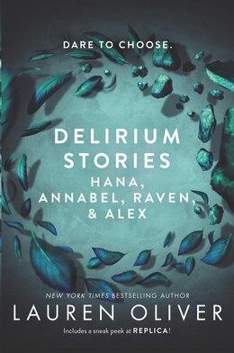 Book Delirium Stories: Hana, Annabel, Raven, and Alex by Lauren Oliver