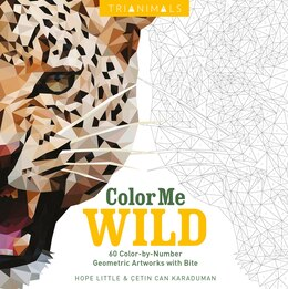 Book Trianimals: Color Me Wild: 60 Color-by-Number Geometric Artworks with Bite by Hope Little