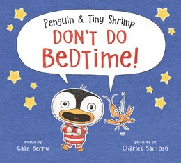 Book Penguin And Tiny Shrimp Don't Do Bedtime! by Cate Berry
