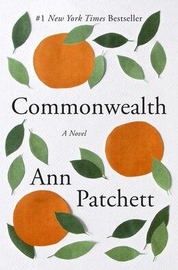 Book Commonwealth: A Novel by Ann Patchett