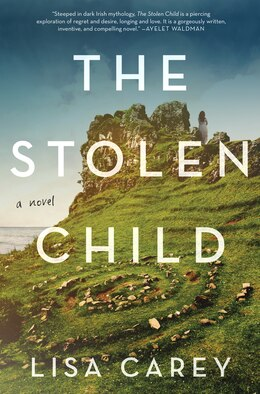 Book The Stolen Child: A Novel by Lisa Carey