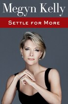 Book Settle for More by Megyn Kelly