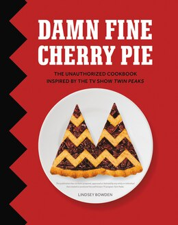 Book Damn Fine Cherry Pie: And Other Recipes from TV's Twin Peaks by Lindsey Bowden