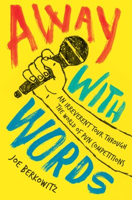 Book Away With Words: An Irreverent Tour Through the World of Pun Competitions by Joseph Berkowitz