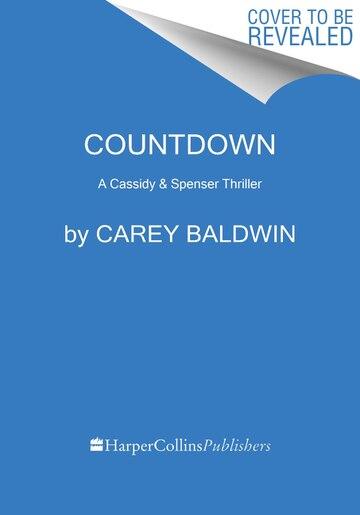 Countdown: A Cassidy & Spenser Thriller by Carey Baldwin