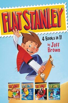 Book Flat Stanley 4 Books in 1!: Flat Stanley, His Original Adventure; Stanley, Flat Again!; Stanley in… by Jeff Brown